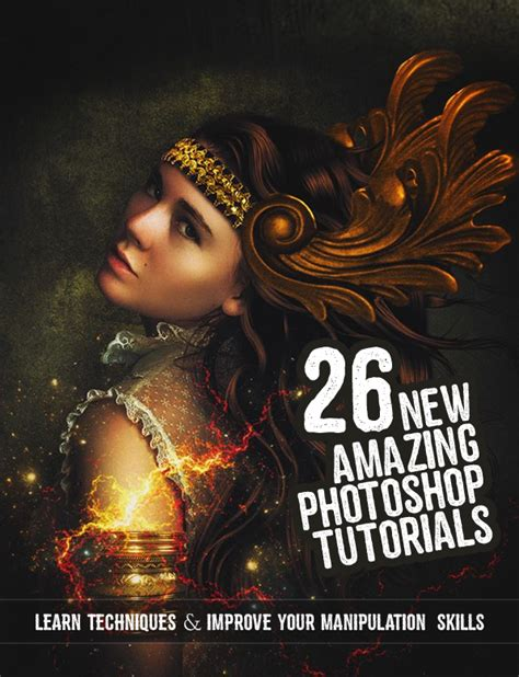 tutorial photoshop new 26 new amazing adobe photoshop tutorials to improve your