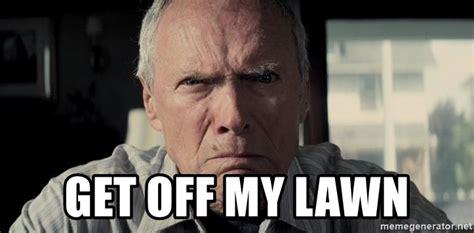 Get Off My Lawn Meme - get off my lawn racist clint eastwood meme generator