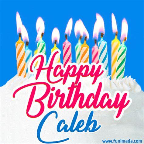 happy birthday gif  caleb  birthday cake  lit candles   funimadacom