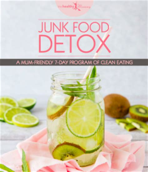 7 Day Junk Food Detox by Lose Baby Weight Do You Need To Detox From Junk Food