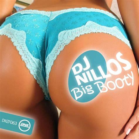 booty mp3 big booty by dj nillos on mp3 wav flac aiff alac at