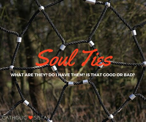 soul ties what are they do i them is that or