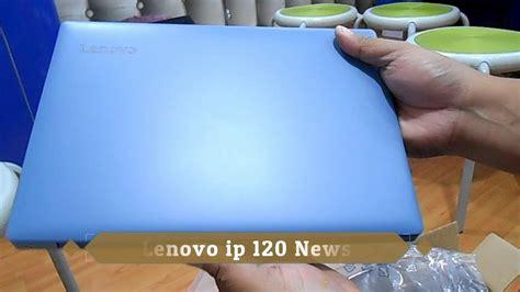 Ip 120s review lenovo ip 120s news