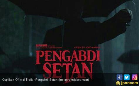 film indonesia pengabdi setan film pengabdi setan berpotensi borong 13 piala citra ini
