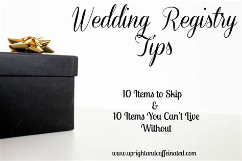 Wedding Registry Tips by Wedding Registry Tips 10 Items To Skip Upright And