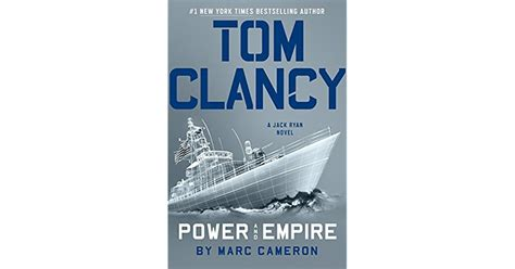 tom clancy power and empire a novel books power and empire universe 24 by marc cameron