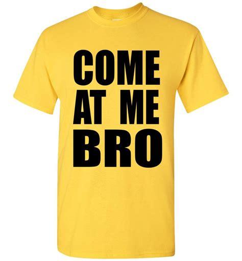geico bro come at me bro t shirt geico manatee style bring me tacos