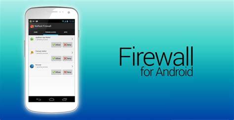 android firewall apk android activa un firewall en tu android necesidad de acceso root