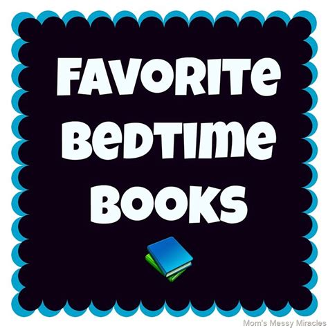 Bedtime Favorites Book our favorite bedtime books the shirley journey