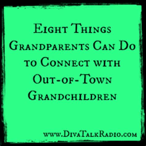 8 Things Every Modern Can Do by Eight Things Grandparents Can Do To Connect With Out Of