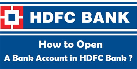 how to hdfc bank account how to open a bank account in hdfc bank