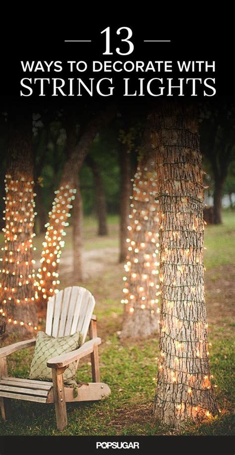 lights for tree trunks 13 ways to decorate with string lights right now