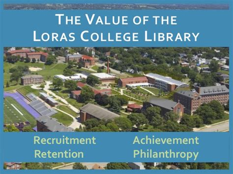 Loras College Mba by Value Of The Loras College Library Without Notes And