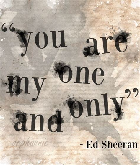ed sheeran you are the only one you are my one and only tumblr www pixshark com images