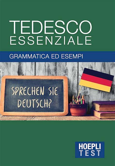 libreria in tedesco tedesco essenziale autori vari libro hoepli editore