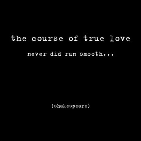The Course Of True Never Did Run Smooth Essay by The Course Of True Never Did Run Smooth William Shakespeare Picture Quotes Quoteswave