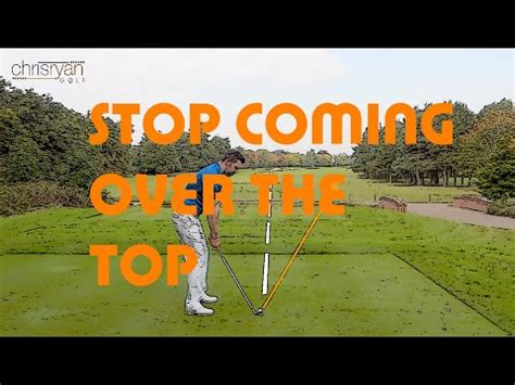 how to stop coming over the top in golf swing how to stop coming over the top youtube
