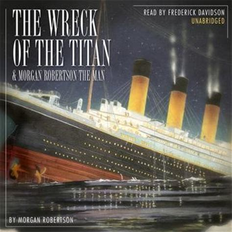 the wreck of the titan by robertson listen to wreck of the titan by robertson at
