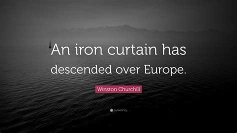 an iron curtain has descended winston churchill quote an iron curtain has descended
