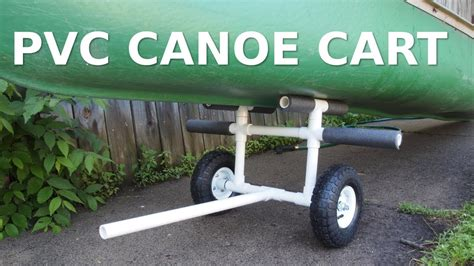 no sea em boat lift diy pvc canoe kayak cart youtube
