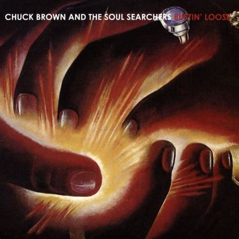 chuck brown and the soul searchers bustin loose chuck brown chuck brown the soul