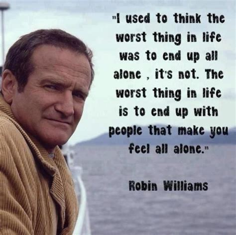 robin williams quotes being alone quotesgram