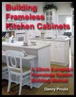 Building Frameless Kitchen Cabinets Danny Proulx by Building Frameless Kitchen Cabinets Author Danny Proulx