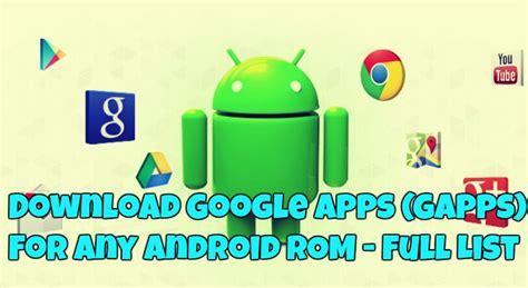google apps gapps download latest gapps for android download google apps gapps for any android rom full list