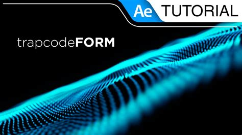 tutorial after effects form trapcode form tutorial after effects youtube