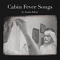 Cabin Fever Song List by Justin Cabin Fever Songs Cd Baby Store