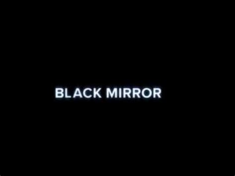 black mirror opening black mirror opening title sequence youtube