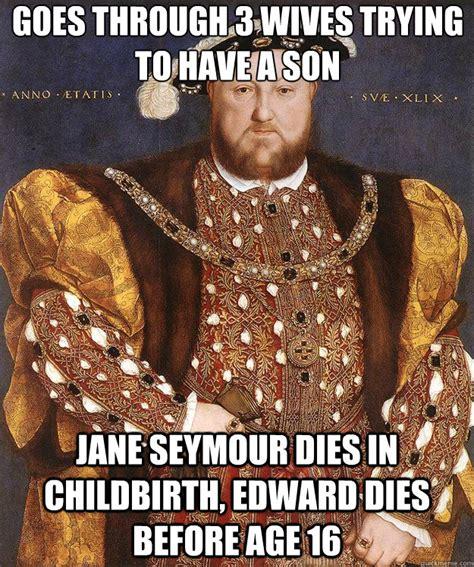 Childbirth Meme - scumbag henry viii memes quickmeme