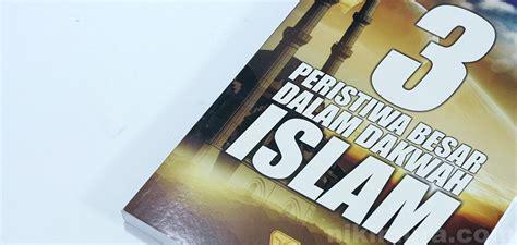 Buku Agama Islam Kehidupan Sesudah Mati Ibrahim Muhammad Al Jamal buku 3 peristiwa besar dalam dakwah islam