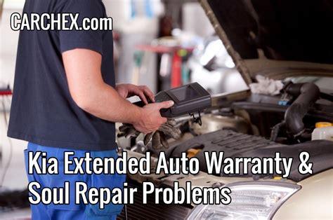 Kia Warranty Problems Kia Extended Auto Warranty Soul Repair Problems