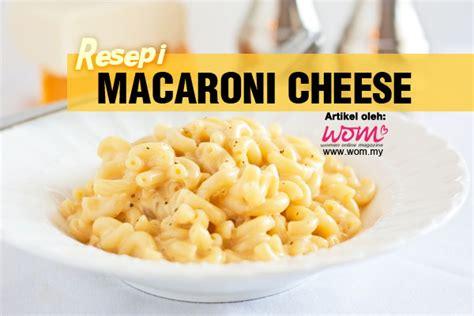resepi macaroni cheese women  magazine
