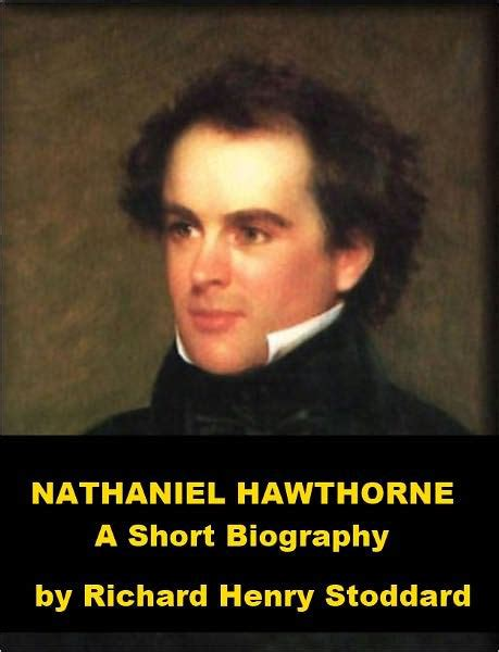 nathaniel hawthorne biography religion nathaniel hawthorne a short biography by richard henry