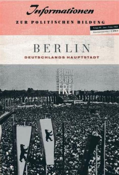 berlin seit wann hauptstadt informationen zur politischen bildung berlin