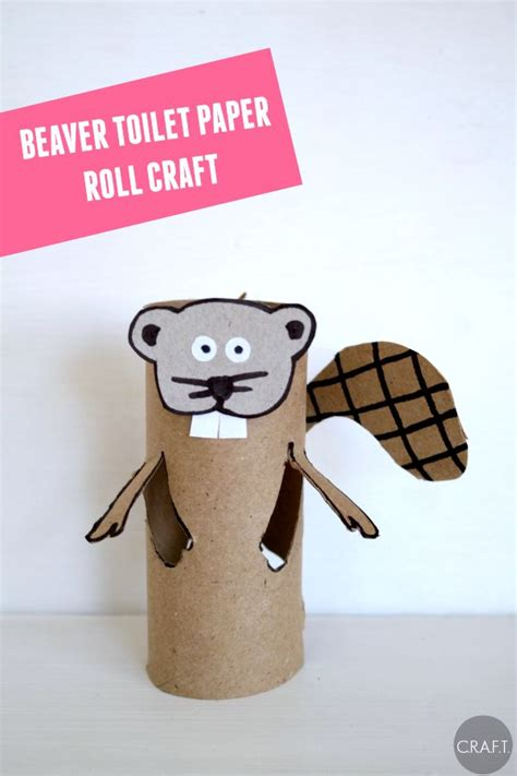 beaver crafts for kids ideas to make beavers with easy beaver toilet paper roll crafts c r a f t