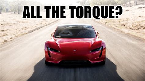How Much Torque Does A Tesla by Does The Tesla Roadster Really 7 000 Lb Ft Of Torque