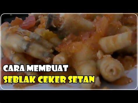 youtube membuat seblak cara membuat seblak basah ceker setan resep masakan