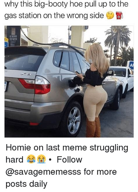 Big Booty Memes - 25 best memes about gas station gas station memes