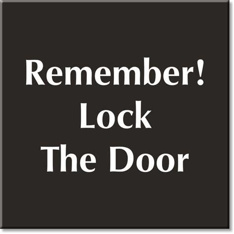 and lock the door lock door signs keep door locked signs