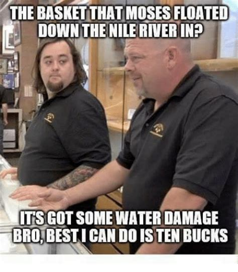 Meme Pawn Stars - the basket that mosesfloated downthe nile riverin