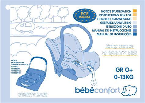 notice siege auto bebe confort mode d emploi bebe confort streety fix si 232 ge auto