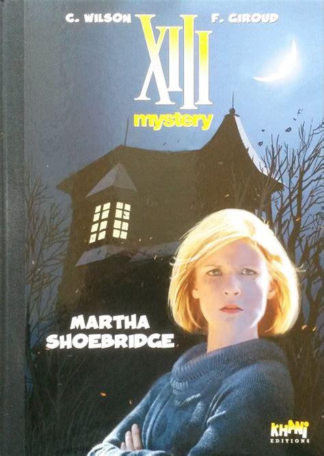 xiii mystery 8 martha 8467924675 xiii mystery 8 martha shoebridge