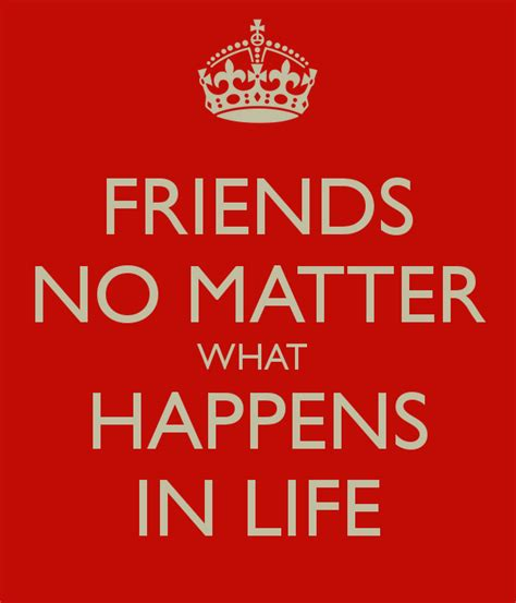 no matter what friends no matter what quotes quotesgram