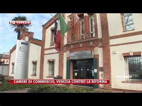 di commercio di venezia mestre tg venezia 05 08 2016 camere di commercio venezia