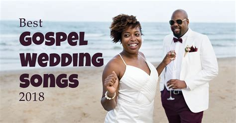 Best 50 Gospel Wedding Songs for 2018 Christian Wedding Songs