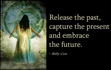 Past Present Future Quotes Amp Sayings Past Present Future