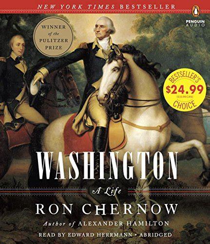 biography of george washington by ron chernow washington a life harvard book store